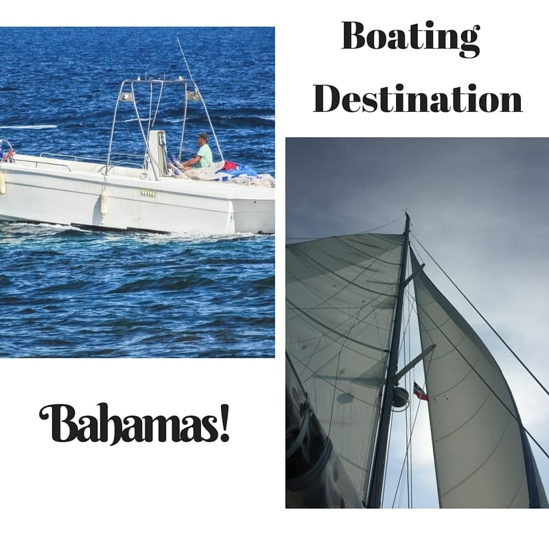 Boating Destination Bahamas!