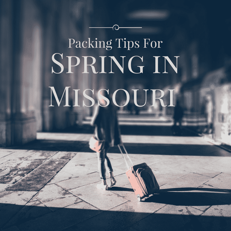 Packing Tips for Spring in Missouri