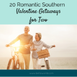 Here are our top 20 Southern travel destinations to inspire you to plan your next couples getaway