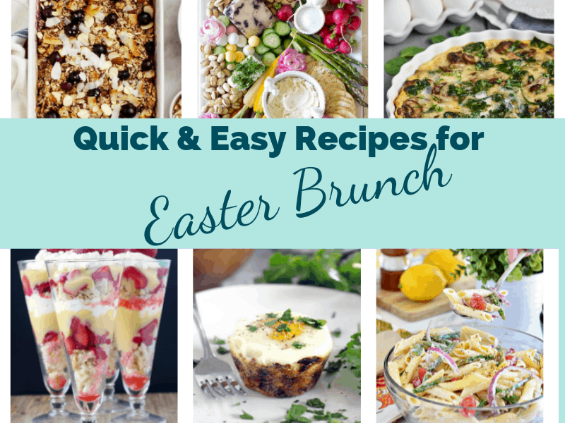 Photos of some of the delectable dishes for a Quick & Easy Easter Brunch