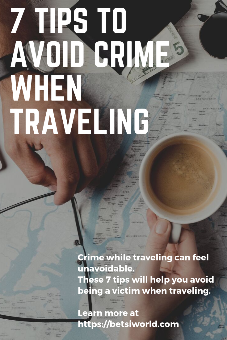 Sometimes crime while traveling can feel unavoidable. There are ways that you can avoid crime while traveling without feeling like you are spending the entire trip looking over your shoulder in fear.