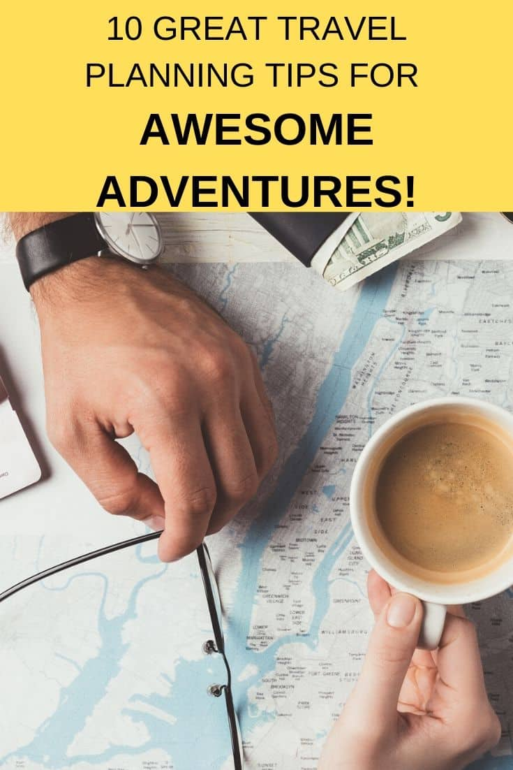 Whether you're planning a weekend getaway or extensive, long-term trip these ten tips will help you plan a great trip. #tripplanning #vacationplanning #traveltips #besttraveltips