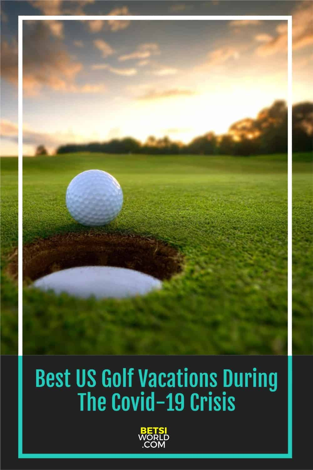 Best US Golf Vacations During The Covid-19 Crisis