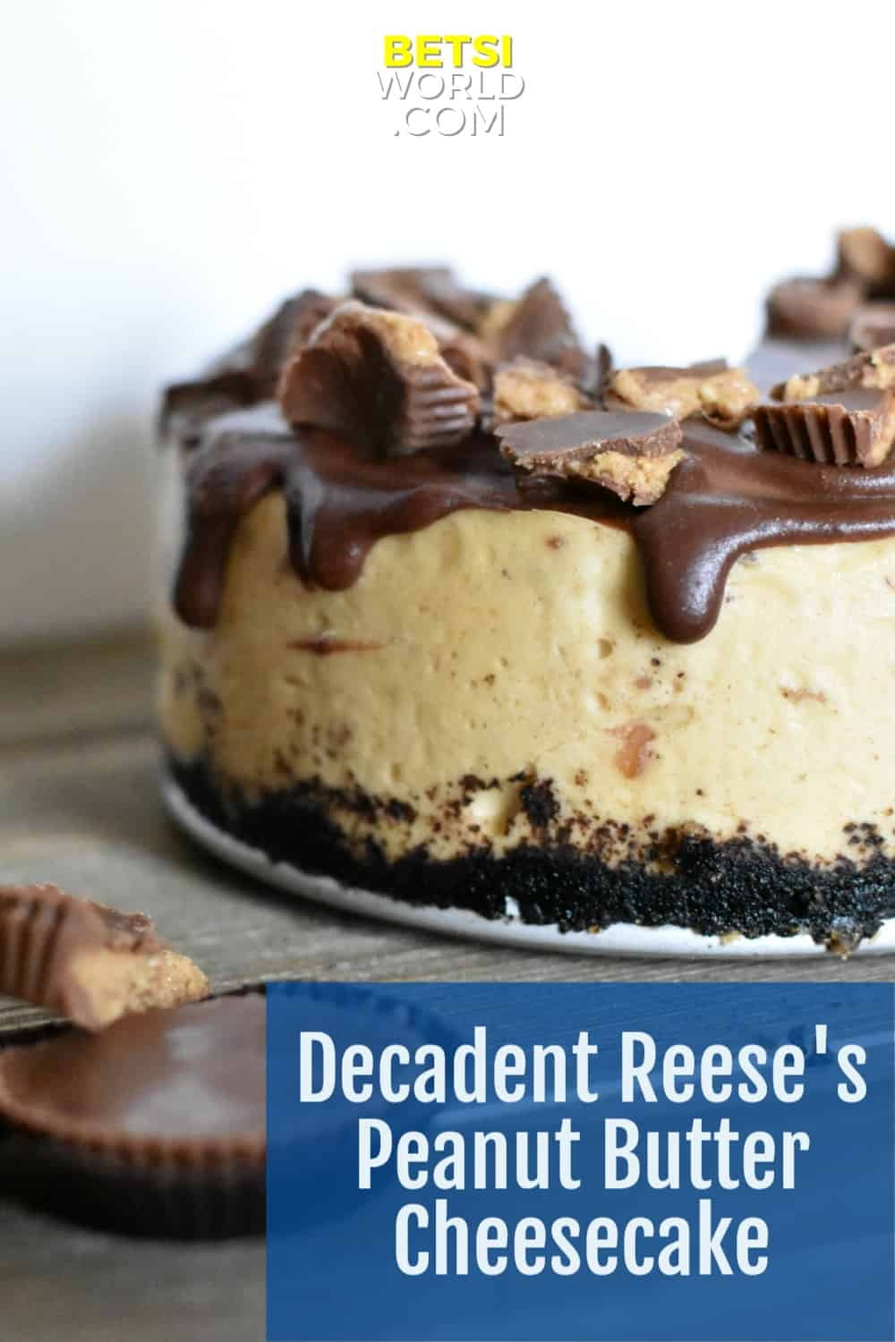Decadent Reese's Peanut Butter Cheesecake Recipe
