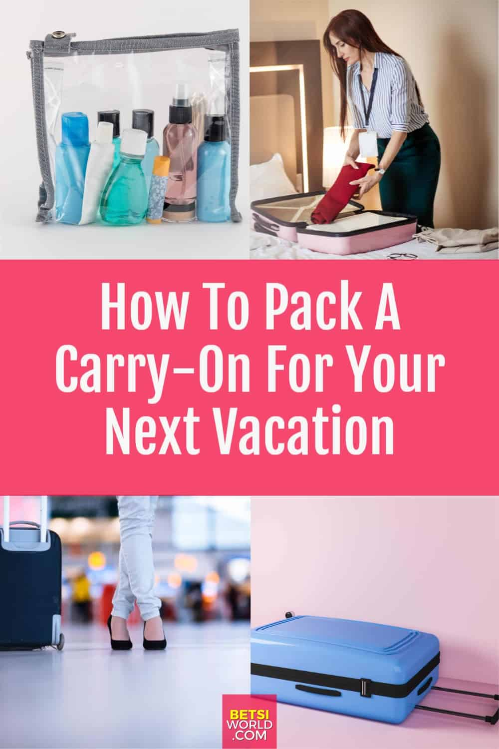 How To Pack A Carry-On For Your Next Vacation